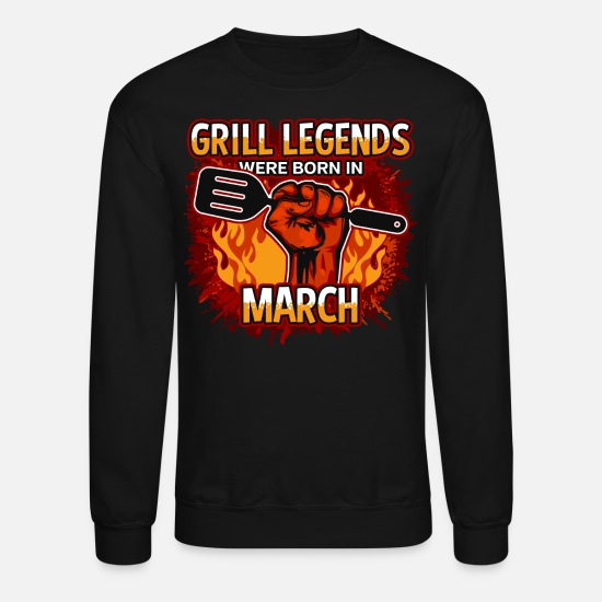 Birthday Hoodies & Sweatshirts - Grill Legends Were Born in March - Unisex Crewneck Sweatshirt black