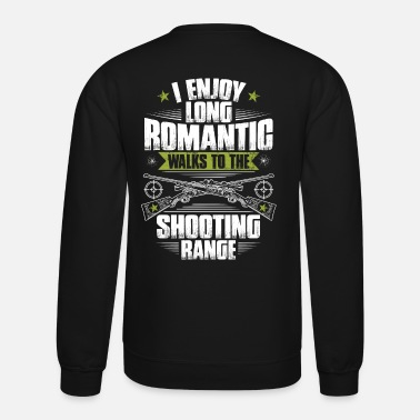 Gun Fanatic Shooter Gun Club Shooting Range Romantic Gift - Unisex Crewneck Sweatshirt