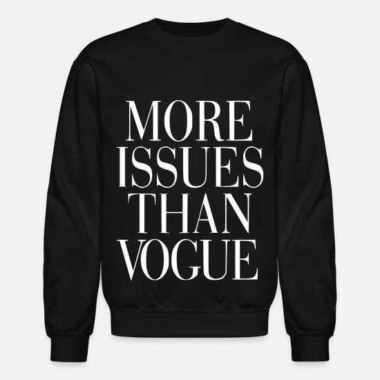 ISSUES,SWEATSHIRT More Issues Than Vogue Slogan Fashion Top Womens Jumper