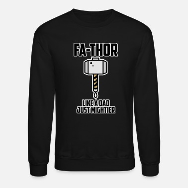 Thor Funny Father's Day Fa-Thor Like a Dad Just Mightier Men - Unisex Crewneck Sweatshirt