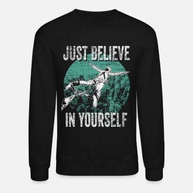Rubber Rope Bunggee Jumping Belive - Unisex Crewneck Sweatshirt