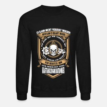 Streaker Vehicle Mechanic - I've earned it with my tears - Unisex Crewneck Sweatshirt