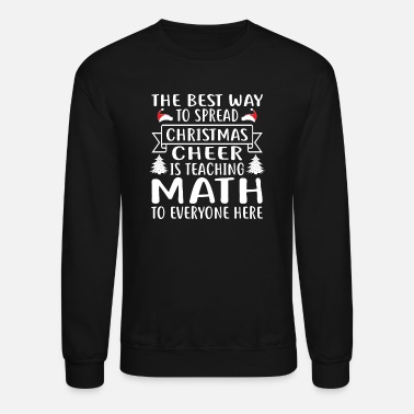 Math Teacher Gift Mathematics Teacher - Unisex Crewneck Sweatshirt