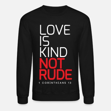 Couple Marriage Spiritual LOVE IS KIND NOT RUDE - Unisex Crewneck Sweatshirt