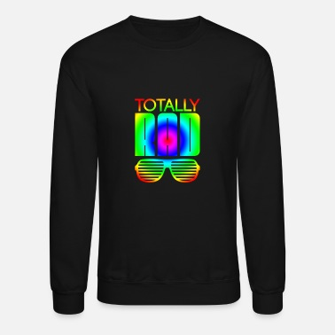 Eighties Totally Rad 80s - Unisex Crewneck Sweatshirt