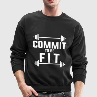 Commit to be fit - Crewneck Sweatshirt