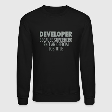 Developer.... - Crewneck Sweatshirt