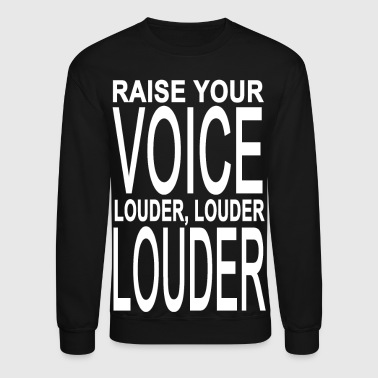 Voice Raise Your Voice Louder - Crewneck Sweatshirt