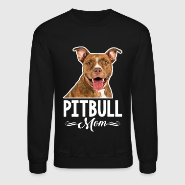 Pitbull Shirt - Pitbull Mom Shirt - Crewneck Sweatshirt