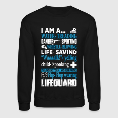 Lifeguard I Am A Lifeguard T Shirt - Crewneck Sweatshirt
