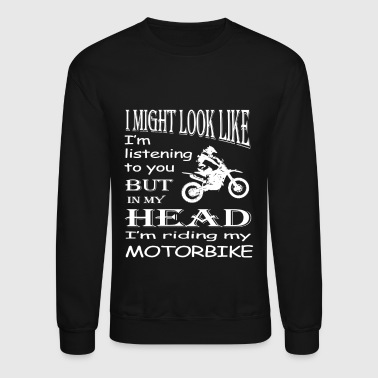 I'm Riding My Motorbike T Shirt - Crewneck Sweatshirt