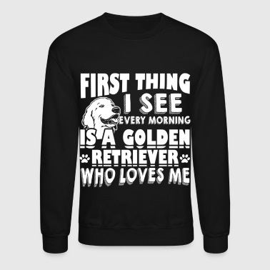 GOLDEN RETRIEVER WHO LOVES ME SHIRTS - Crewneck Sweatshirt