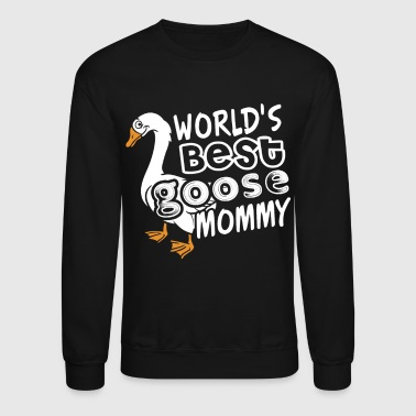Goose Shirt - World's Best Goose Mommy Shirts - Crewneck Sweatshirt