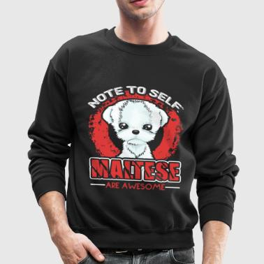 Maltese Are Awesome Shirt - Crewneck Sweatshirt