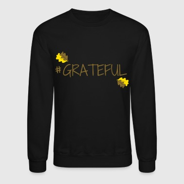 #GRATEFUL - Crewneck Sweatshirt