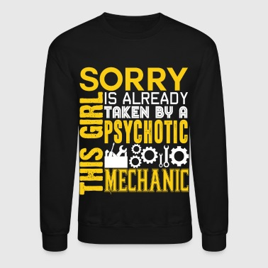 This Girl Is Already Taken By A Psychotic Mechanic - Crewneck Sweatshirt