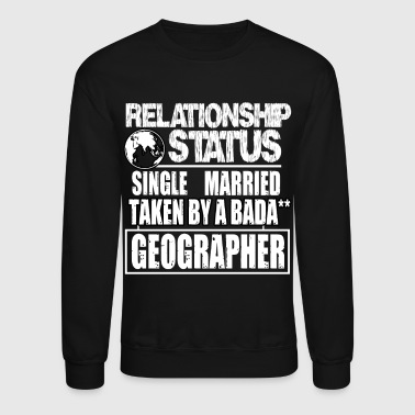 Taken By A Geographer T Shirt - Crewneck Sweatshirt