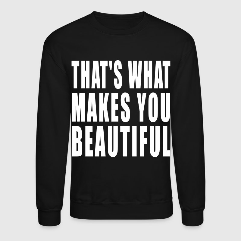 thats what makes you beautiful - Crewneck Sweatshirt