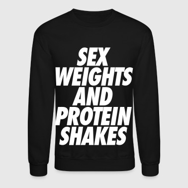 Sports Sex Weights and Protein Shakes - Crewneck Sweatshirt
