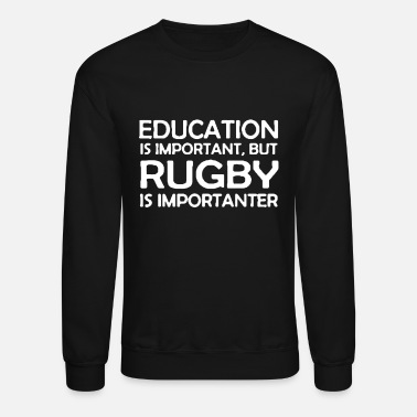 Rugby Rugby Is Importanter - Crewneck Sweatshirt