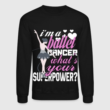 I'm A Ballet Dancer T Shirt - Crewneck Sweatshirt