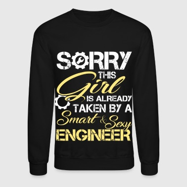 This Girl Is Already Taken By An Engineer T Shirt - Crewneck Sweatshirt