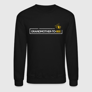 Grandmother To Bee Grandma Gift Grandma To Be Gifts New Grandma Reveal Shirt - Crewneck Sweatshirt