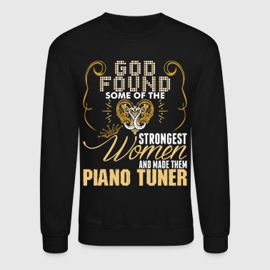 Strongest Women Made Piano Tuner - Crewneck Sweatshirt