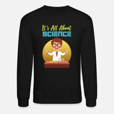 S Science It`s all about science - Crewneck Sweatshirt