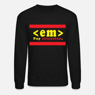 Pay Pay attention - Crewneck Sweatshirt