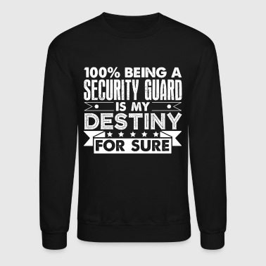 Being A Security Guard Shirt - Crewneck Sweatshirt