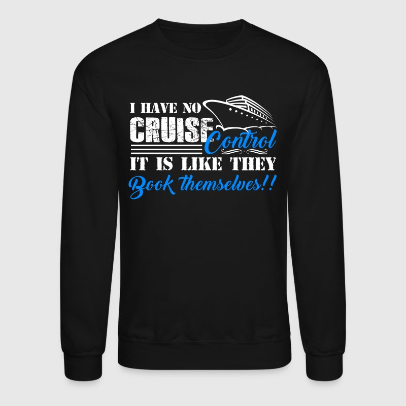 I Have No Cruise Control - Crewneck Sweatshirt