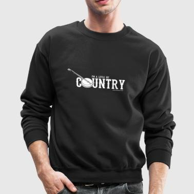 I'm A Little Bit Country - Crewneck Sweatshirt