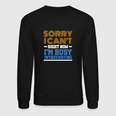 I'm Busy Introverting - Crewneck Sweatshirt