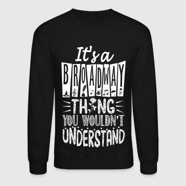 It's a Broadway - Crewneck Sweatshirt