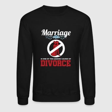 Cause Marriage Causes - Crewneck Sweatshirt