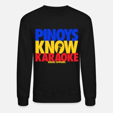 Pinoys Know Karaoke Womens Tee Shirt by AiReal App - Unisex Crewneck Sweatshirt