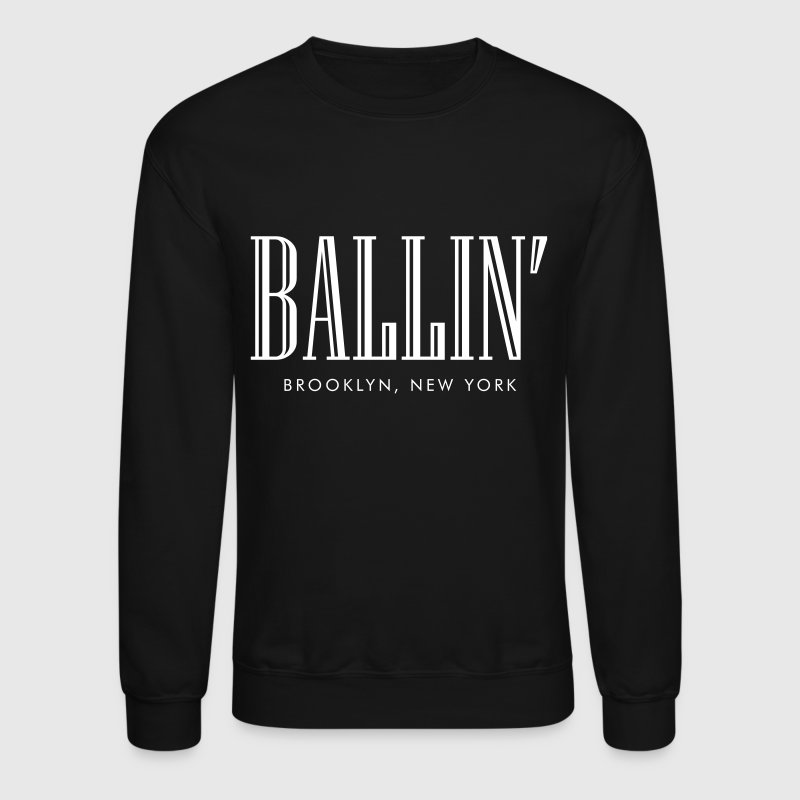 Ballin, brooklyn new york - Crewneck Sweatshirt