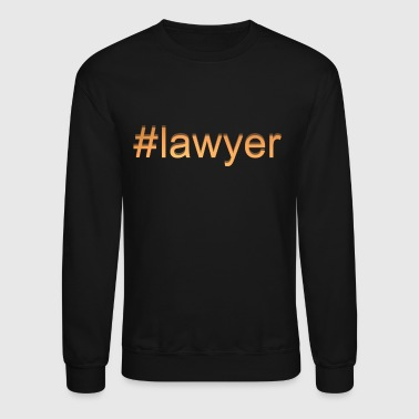 Lawyer Lawyer Tee Shirt - Crewneck Sweatshirt