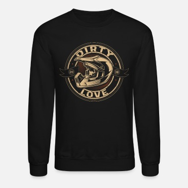Super-moto Dirty Love - Crewneck Sweatshirt