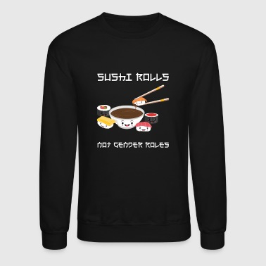Sushi Cute Adorable Sushi Lover Gift For Gender Equality - Crewneck Sweatshirt