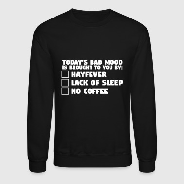 Coffee Today's Bad Mood - Crewneck Sweatshirt