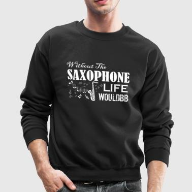 Without The Saxophone - Crewneck Sweatshirt