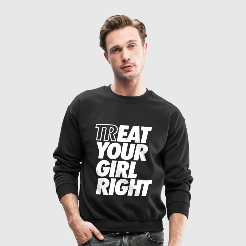 Treat Eat Your Girl Right - Crewneck Sweatshirt