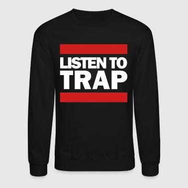 Listen To Trap White Logo - Crewneck Sweatshirt