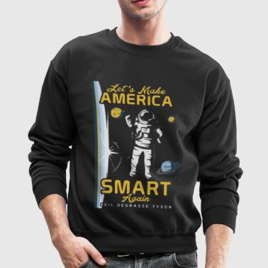 Neil deGrasse Tyson s Newest STEM campaign - Crewneck Sweatshirt