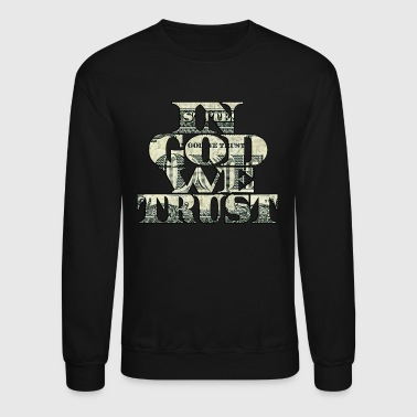 In God We Trust - Crewneck Sweatshirt