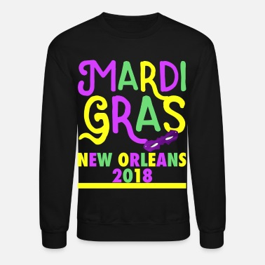 Mardi Gras Mardi Gras 2018 - great present for Party-goers - Crewneck Sweatshirt
