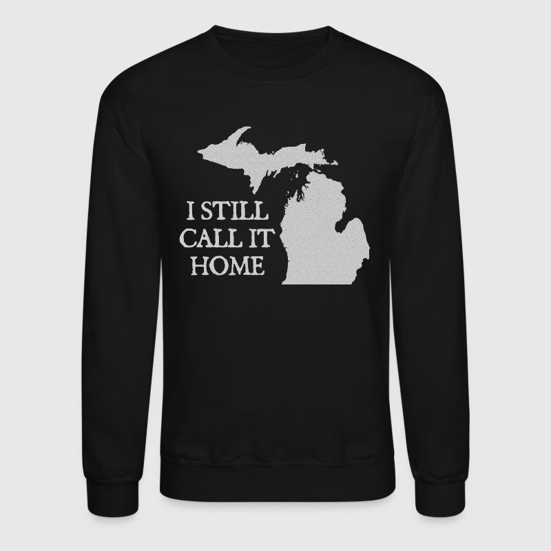 I Call Michigan Home Love Apparel Shirts - Crewneck Sweatshirt