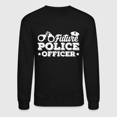 Future Police Officer Shirt - Crewneck Sweatshirt